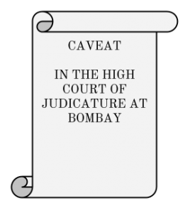 Caveat in the High Court of Judicature at Bombay